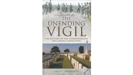 The Unending Vigil - The History of the Commonwealth War Graves Commission